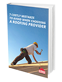 7 Costly Mistakes To Avoid When Choosing A Roofing Provider